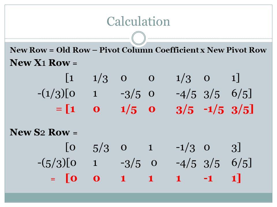 Calculation [1 1/3 0 0 1/3 0 1] -(1/3)[0 1 -3/5 0 -4/5 3/5 6/5]